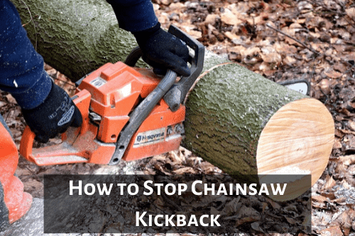 How to Stop Chainsaw Kickback